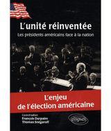 Couverture L'unité réinventée : les présidents américains face à la nation