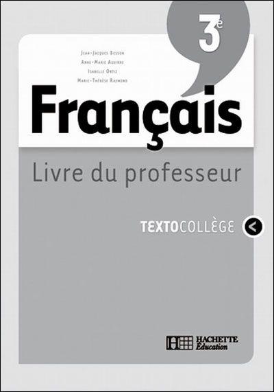 Texto College Francais 3e Livre Du Professeur Edition 2008
