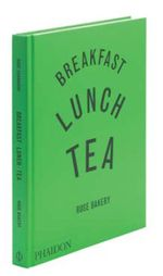 Couverture Breakfast, lunch, tea - The many lttle meals of Rose bakery