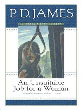 an unsuitable job for a woman Buy an unsuitable job for a woman (cordelia gray mystery) main by p d james (isbn: 9780571253401) from amazon's book store everyday low prices and free delivery on.