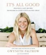 Couverture It's All Good: Delicious, Easy Recipes That Will Make You Look Good and Feel Great