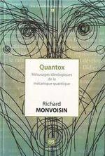 Couverture Quantox - Mésusages idéologiques de la mécanique quantique