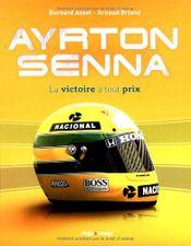 Couverture Ayrton Senna, la victoire à tout prix