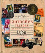 Couverture Curiosités, trésors et autres merveilles de Lyon