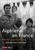 Couverture Algériens en France, 1954-1962 : la guerre, l'exil, la vie