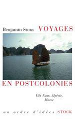 Couverture Voyages en postcolonies : Vietnam,  Algérie, Maroc