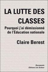 Couverture La lutte des classes : pourquoi j'ai démissionné de l'Education Nationale