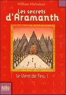 Couverture Le vent de feu - Les Secrets d'Aramanth, tome 1