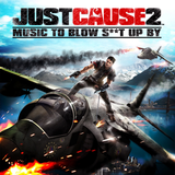 Pochette Just Cause 2 - Music to Blow S**t Up By (OST)