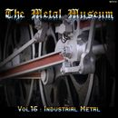 Pochette The Metal Museum, Volume 16: Industrial Metal