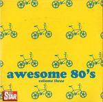 Pochette Daily Star: Awesome 80's, Volume Three