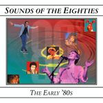Pochette Sounds of the Eighties: The Early '80s