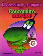 Couverture Les aventures potagères du Concombre masqué - Le Concombre Masqué, tome 2