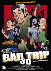 Affiche Bad Trip 3D