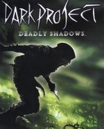 Jaquette Dark Project : Deadly Shadows