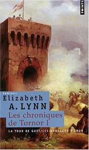 Couverture La Tour de guet / Les Danseurs d'Arun – Les Chroniques de Tornor, vol. 1