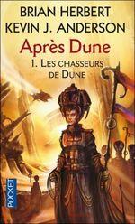 Couverture Les Chasseurs de Dune - Après Dune, tome 1
