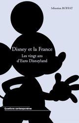 Couverture Disney et la France : les vingt ans d'Euro Disneyland