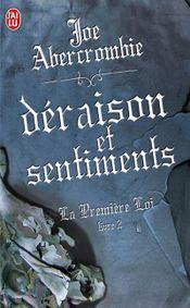 Couverture Déraison et Sentiments - La première Loi, tome 2