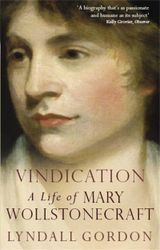 Couverture Vindication: A Life Of Mary Wollstonecraft