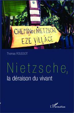 Couverture Nietzsche, la déraison du vivant