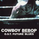 Pochette Cowboy Bebop: Knockin' on Heaven's Door: O.S.T. Future Blues (OST)