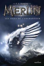 Couverture Les Ailes de l'enchanteur - Merlin, tome 5