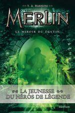 Couverture Le Miroir du destin - Merlin, tome 4