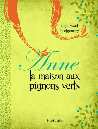 Anne la maison aux pignons verts lucy maud montgomery for Anne maison pignon vert