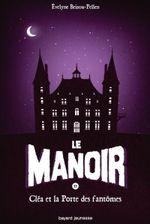 Couverture Cléa et la porte des fantômes - Le Manoir, tome 2