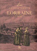 Couverture Les Contes inédits de Lorraine