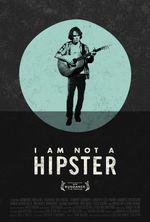 Affiche I Am Not a Hipster