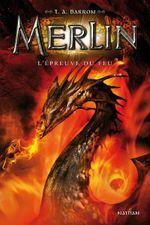 Couverture L'Épreuve du feu - Merlin, tome 3