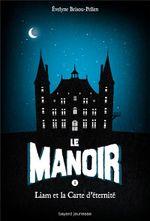 Couverture Liam et la carte d'éternité - Le Manoir, tome 1