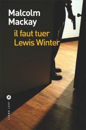 Couverture Il faut tuer Lewis Winter