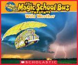 Couverture Magic School Bus Presents: Wild Weather