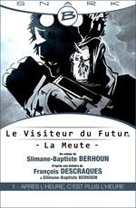 Couverture Après l'heure, c'est plus l'heure - Le Visiteur du futur : La Meute, tome 1