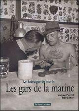 Couverture Le tatouage de marin : les gars de la marine
