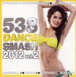 Pochette 538 Dance Smash 2012, Volume 2