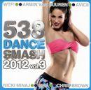 Pochette 538 Dance Smash 2012, Volume 3