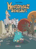 Couverture Monstrueux Dinosaure - Monstrueux, tome 4