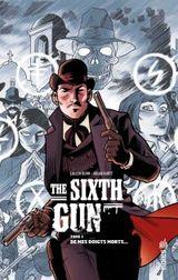 Couverture De mes doigts morts - The Sixth Gun, tome 1
