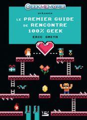 Couverture Le Premier guide de rencontres 100% Geek