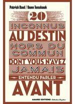 Couverture 20 Inconnus au destin hors du commun dont vous n'avez jamais entendu parler avant