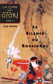 Couverture Le Silence du Rossignol - Le Clan des Otori, tome 1