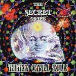 Pochette The Secret of the 13 Crystal Skulls: The Further 7 Revelations