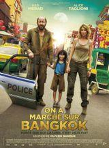 Bangkok II 4 films On_a_marche_sur_Bangkok