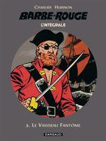 Couverture Le vaisseau fantôme - Barbe Rouge : L'Intégrale Nouvelle Edition , tome 3,