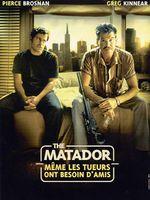 Affiche The Matador, même les tueurs ont besoin d'amis