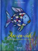 Couverture Arc-en-Ciel, le plus beau poisson des océans